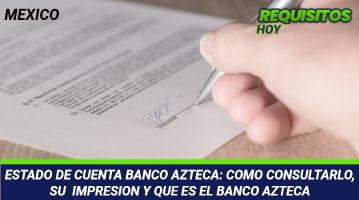 ESTADO DE CUENTA BANCO AZTECA: COMO CONSULTARLO, SU IMPRESION Y QUE ES EL BANCO AZTECA