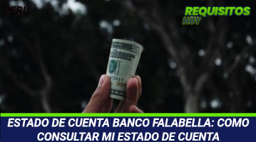 ESTADO DE CUENTA BANCO FALABELLA: COMO CONSULTAR MI ESTADO DE CUENTA