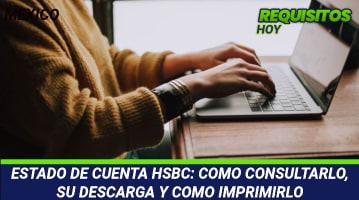 ESTADO DE CUENTA HSBC: COMO CONSULTARLO, SU DESCARGA Y COMO IMPRIMIRLO