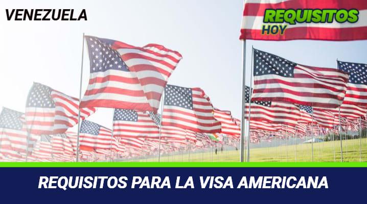 Requisitos para la Visa Americana