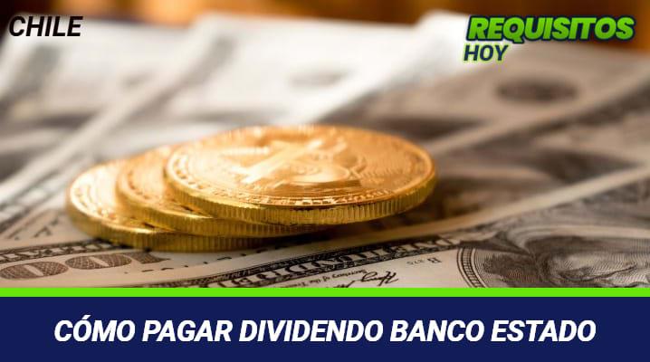 Cómo pagar dividendo Banco Estado