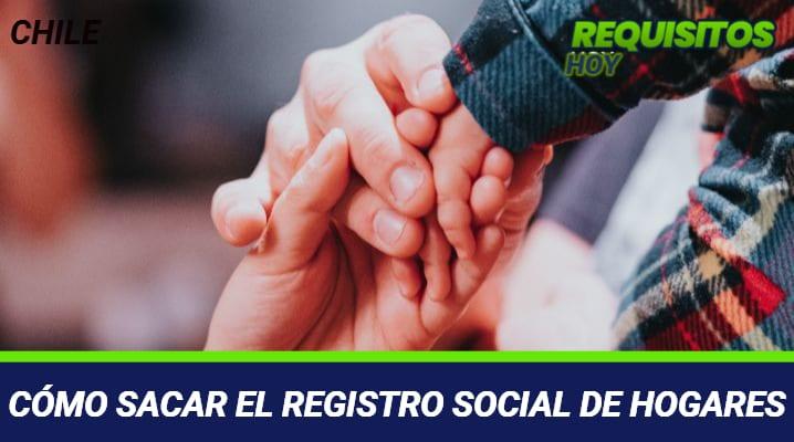COMO SACAR EL REGISTRO SOCIAL DE HOGARES CHILE
