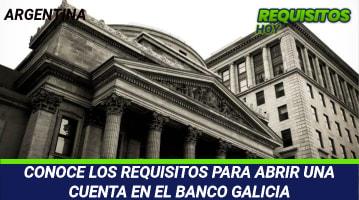 Requisitos para abrir una cuenta en Banco Galicia