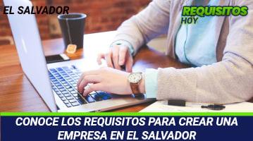 CONOCE LOS REQUISITOS PARA CREAR UNA EMPRESA EN EL SALVADOR