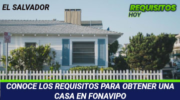 CONOCE LOS REQUISITOS PARA OBTENER UNA CASA EN FONAVIPO