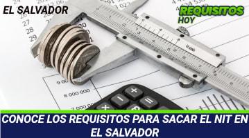 CONOCE LOS REQUISITOS PARA SACAR EL NIT EN EL SALVADOR