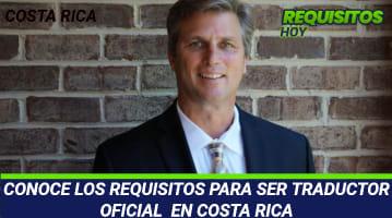 CONOCE LOS REQUISITOS PARA SER TRADUCTOR OFICIAL EN COSTA RICA