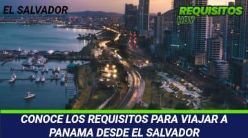 CONOCE LOS REQUISITOS PARA VIAJAR A PANAMA DESDE EL SALVADOR