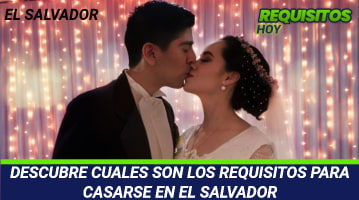 DESCUBRE CUALES SON LOS REQUISITOS PARA CASARSE EN EL SALVADOR