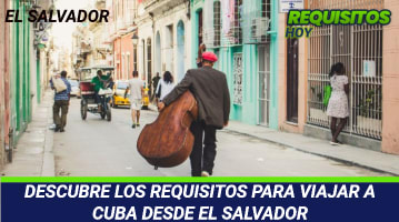 DESCUBRE LOS REQUISITOS PARA VIAJAR A CUBA DESDE EL SALVADOR