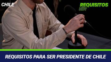 Requisitos para ser Presidente de Chile