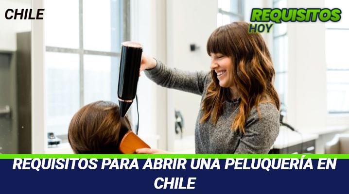 Requisitos para abrir una Peluquería en Chile