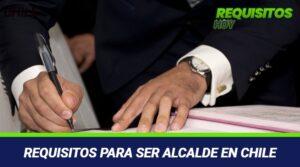 Requisitos para ser Alcalde en Chile
