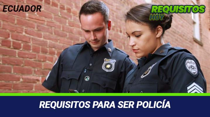 Requisitos para ser policía