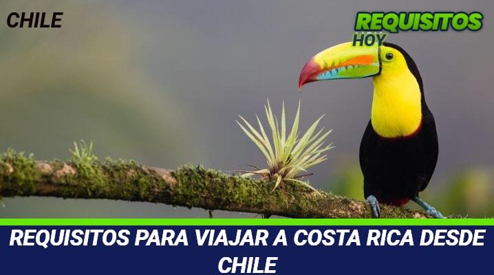 Requisitos para viajar a Costa Rica desde Chile