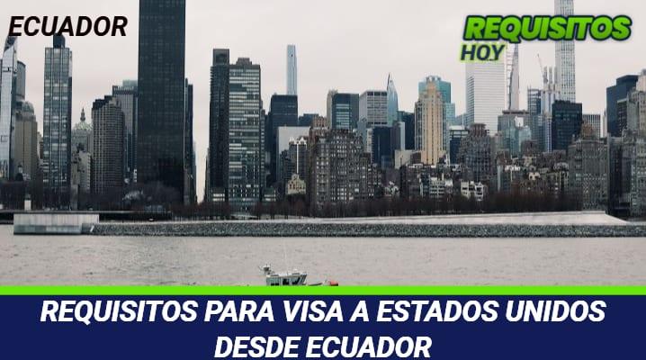 Requisitos para visa a Estados Unidos desde Ecuador
