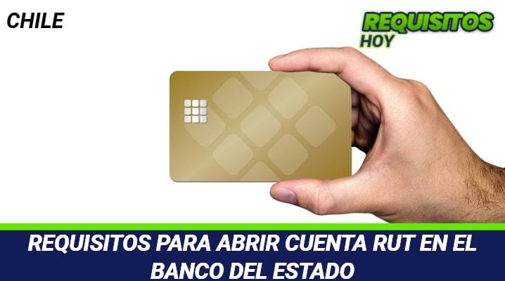Requisitos para abrir Cuenta RUT en el Banco del Estado