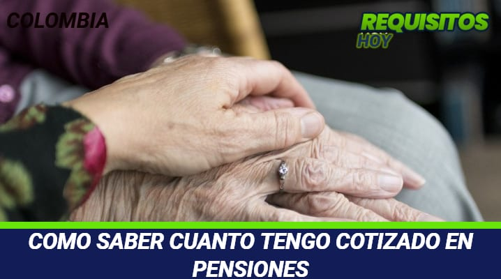 Como saber cuanto tengo cotizado en pensiones