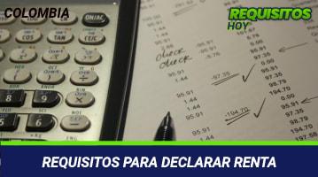 Requisitos para declarar renta
