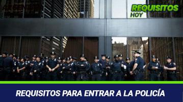 REQUISITOS PARA ENTRAR A LA POLICÍA