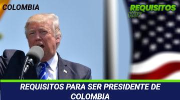Requisitos para ser presidente de Colombia