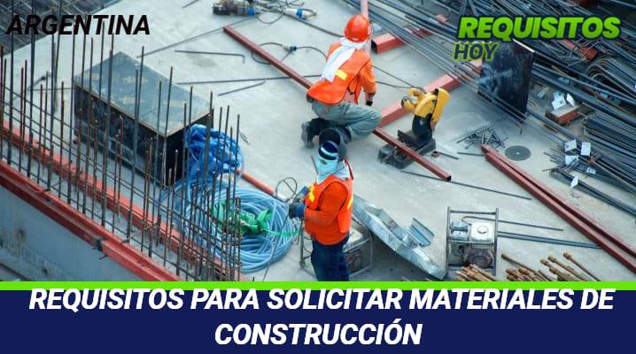 Requisitos para Solicitar Materiales de Construcción