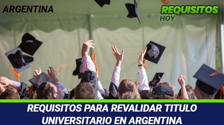 Requisitos para revalidar título universitario en Argentina