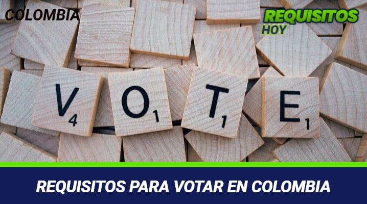 Pasos Y Requisitos Para Votar En Colombia