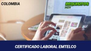 CERTIFICADO LABORAL EMTELCO Colombia